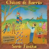 Serie Fiesta by Chicos De Barrio