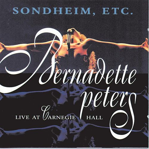 Live - At Carnegie Hall by Bernadette Peters