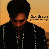 Yours Truly (with Bonus Track) by Rick Braun