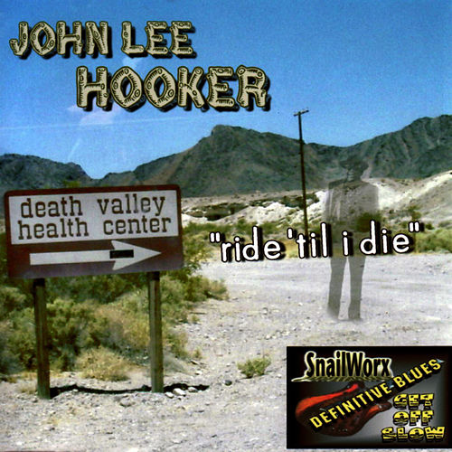 Ride Til' I Die by John Lee Hooker