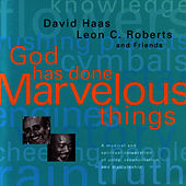 God Has Done Marvelous Things by David Haas