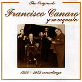 (1938 - 1952) Recordings - The Originals Series by Francisco Canaro