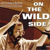 On The Wild Side by John La Barbera Big Band