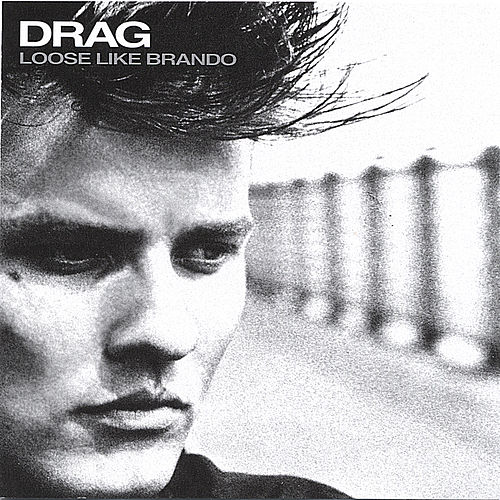 Loose Like Brando by Drag