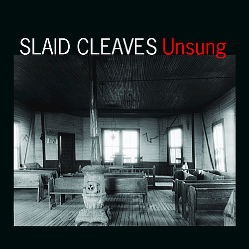 Unsung by Slaid Cleaves