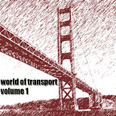 World Of Transport Vol.1 by Various Artists