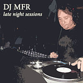 Late Night Session by DJ MFR