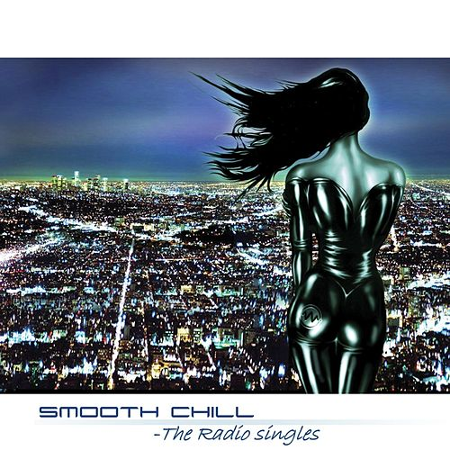 Smooth Chill - The Radio Singles by Various Artists