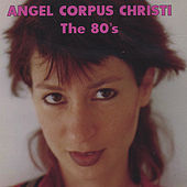 The 80s by Angel Corpus Christi