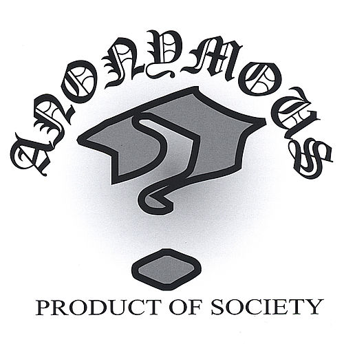 Product Of Society by The Anonymous