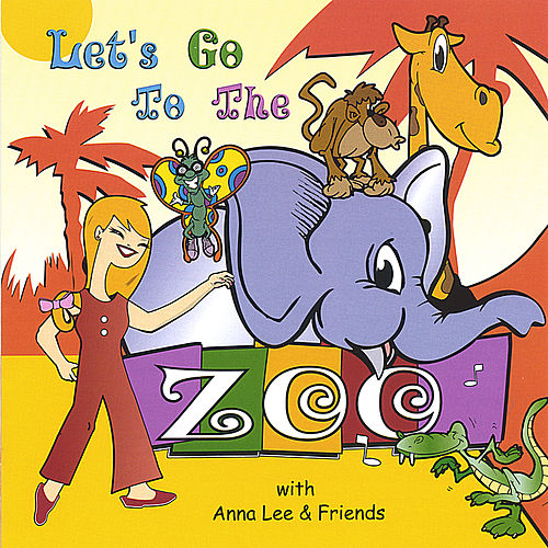 Let's Go To The Zoo by Anna Lee