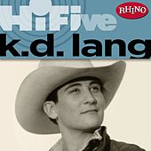 Rhino Hi-Five: k.d. lang by k.d. lang
