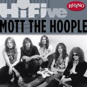 Rhino Hi-Five: Mott The Hoople by Mott the Hoople
