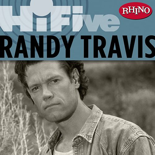 Rhino Hi-Five: Randy Travis by Randy Travis