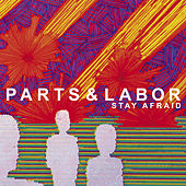 Stay Afraid by Parts and Labor