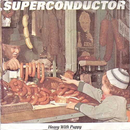 Heavy With Puppy by Superconductor