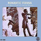 Romantic Vienna by Boys Choir of Vienna Woods