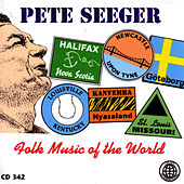 Folk Music Of The World by Pete Seeger