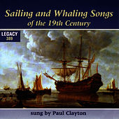 Sailing And Whaling Songs Of The 19th Century by Paul Clayton