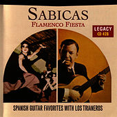 Flamenco Fiesta - Spanish Guitar Favorites With Los Trianeros by Sabicas
