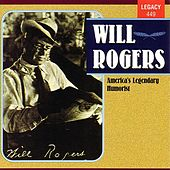Will Rogers - America's Legendary Humorist by Will Rogers