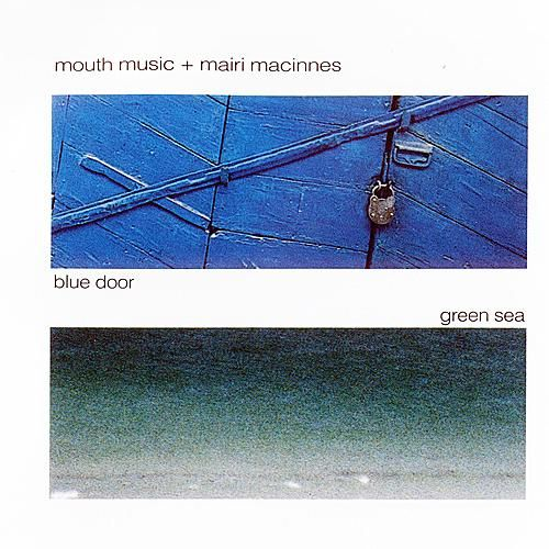Blue Door Green Sea by Mouth Music