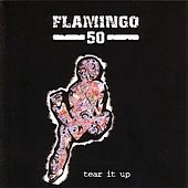Tear It Up by Flamingo 50