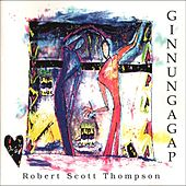 Ginnungagap by Robert Scott Thompson