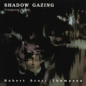 Shadow Gazing by Robert Scott Thompson