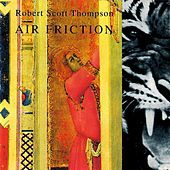 Air Friction by Robert Scott Thompson