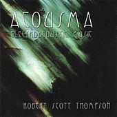 Acousma by Robert Scott Thompson