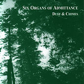 Dust & Chimes by Six Organs Of Admittance