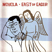 East Of Eager by Moviola