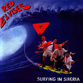 Surfing In Siberia by Red Elvises