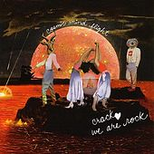 Cosmic by Crack: We Are Rock