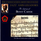 The Legacy Of Benny Carter by US Army Field Band Jazz Ambassadors