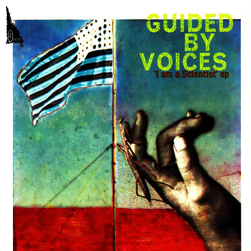 I Am A Scientist EP by Guided By Voices