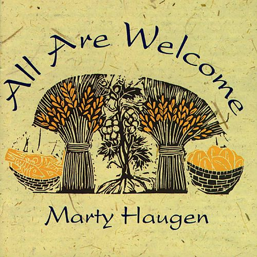 All Are Welcome by Marty Haugen
