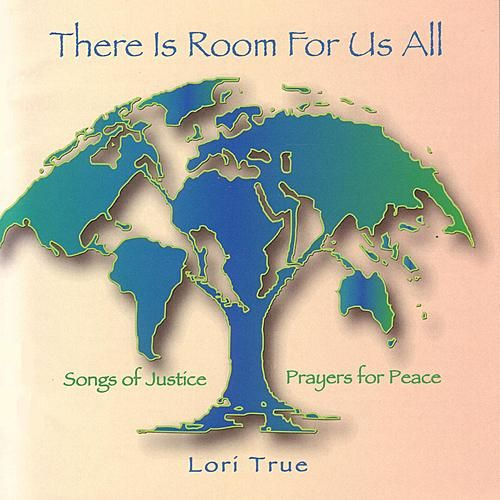There Is Room For Us All by Lori True