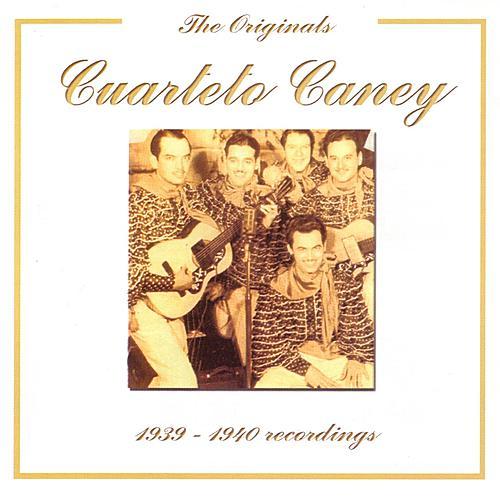 Cuarteto Caney (1939-1940) - The Originals Series by Cuarteto Caney