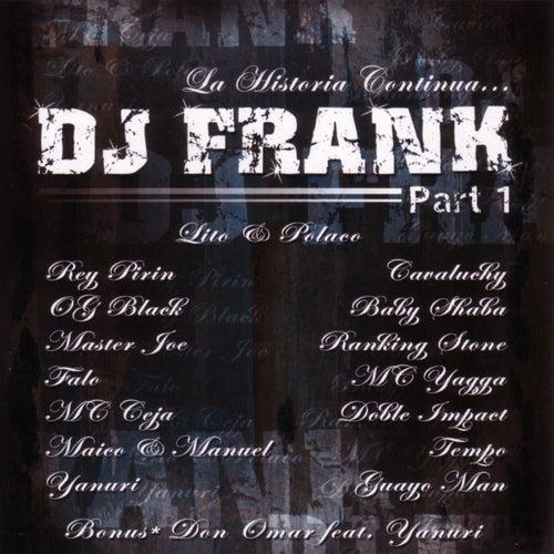 La Historia Continua . . . Dj Frank - Part 1 by DJ Frank