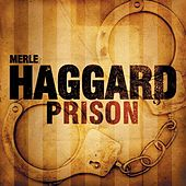 Prison by Merle Haggard