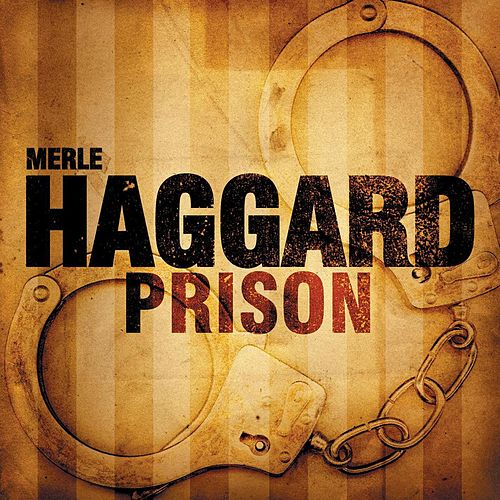Prison by Merle Haggard