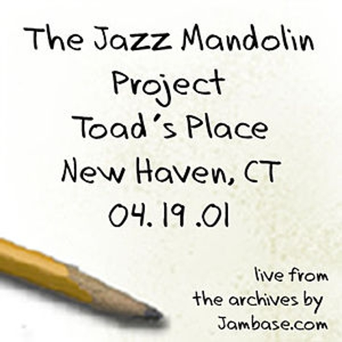 04-19-01 - Toad's Place - New Haven, CT by The Jazz Mandolin Project