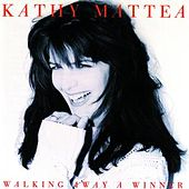 Walking Away A Winner by Kathy Mattea
