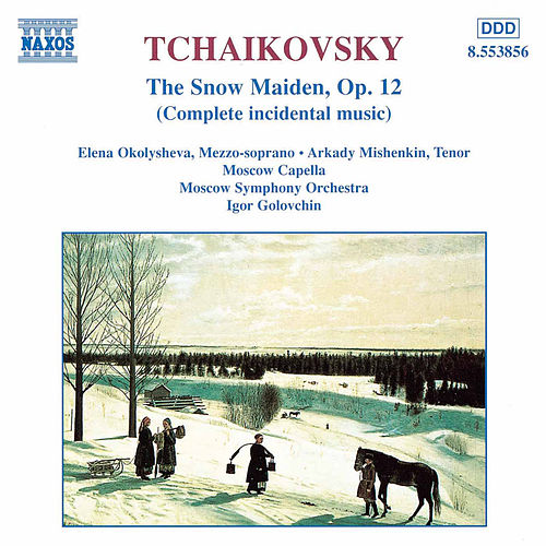 The Snow Maiden, Op. 12 by Pyotr Ilyich Tchaikovsky