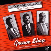 Groove Shop by Clayton-Hamilton Jazz Orchestra