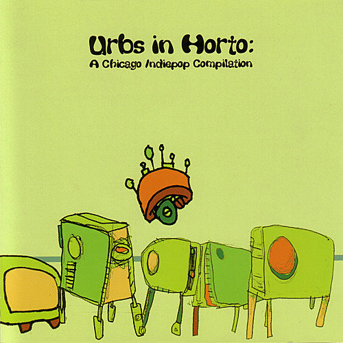 Urbs In Horto: A Chicago Indiepop Compilation by Various Artists