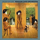 Signs Of Life by Penguin Cafe Orchestra