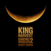 Dancing in the Moonlight 2 - Old Friends - EP by King Harvest